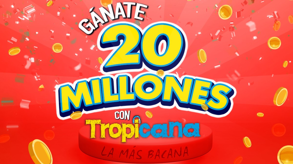 Gana 20 millones con Tropicana